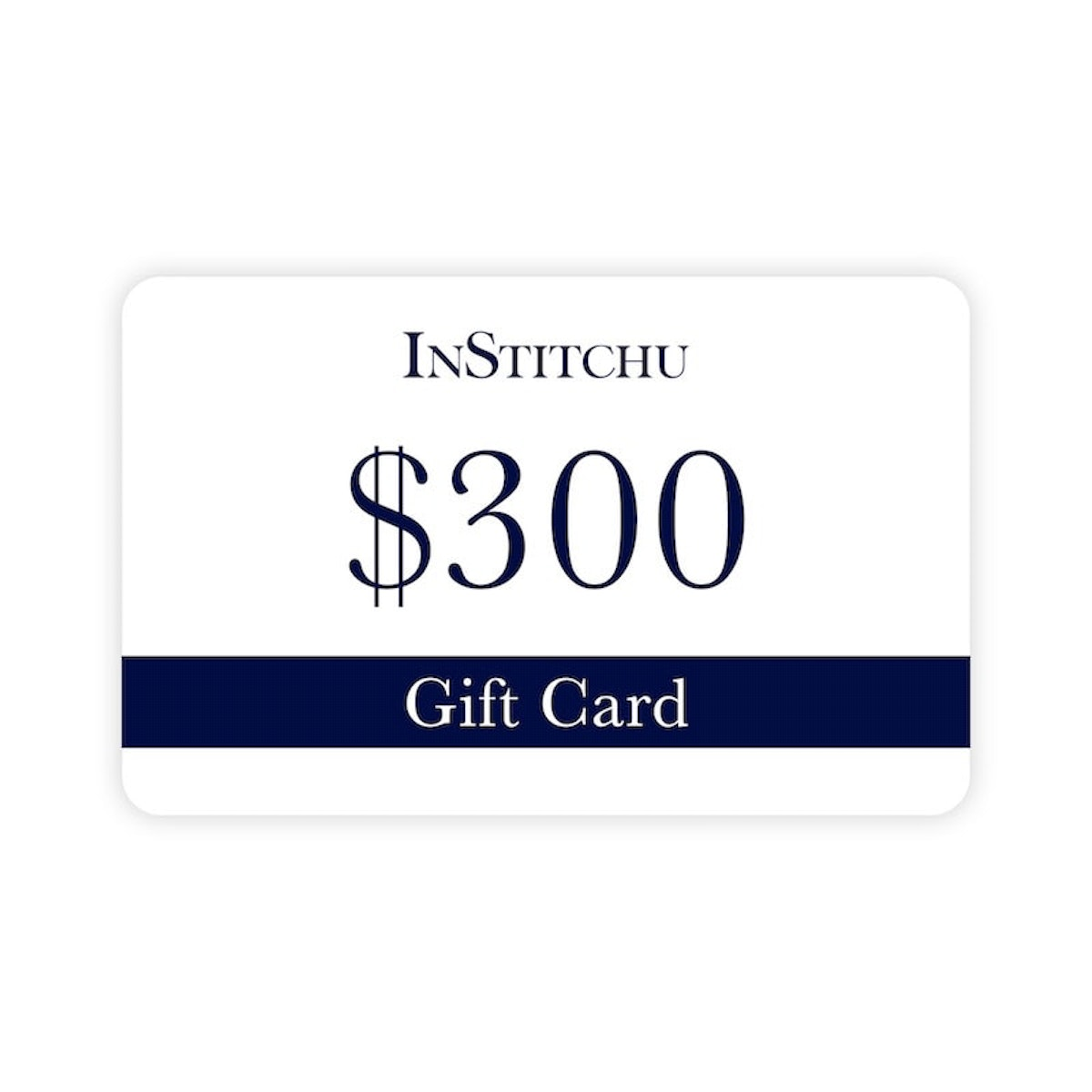 InStitchu Physical Gift Card $300
